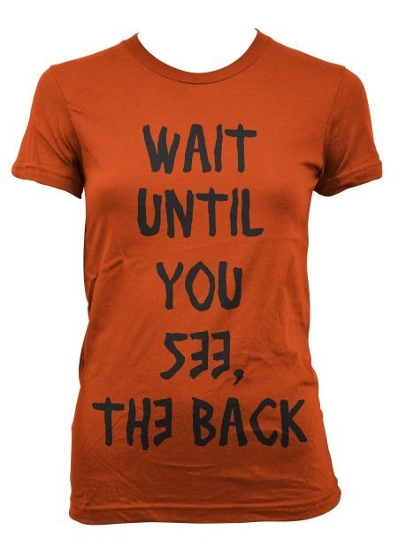 Wait Until You See The Back • T-Shirt